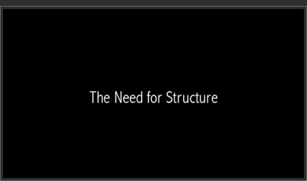 The Need for Structure