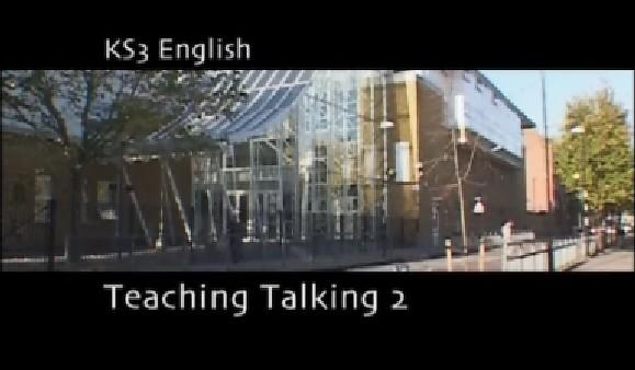 KS3/4 English – Teaching Talking 2