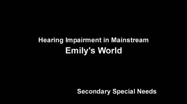 Hearing Impairment in Mainstream – Emily's World