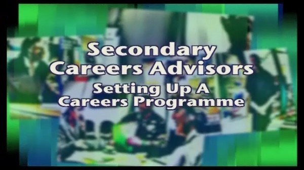 Secondary Careers Advisors – Setting Up a Careers Programme