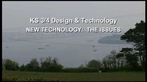 KS3/4 Design and Technology – New Technology: The Issues