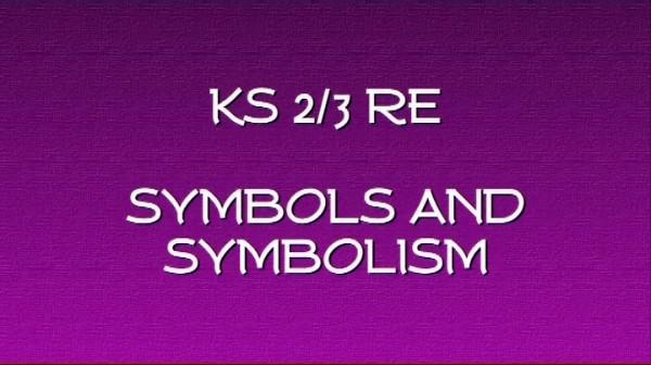 KS2/3 RE – Symbols and Symbolism