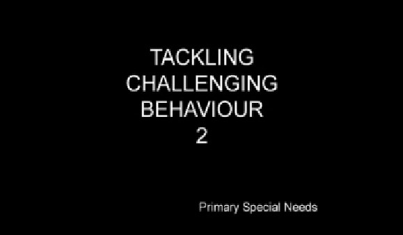 Primary Special Needs – Tackling Challenging Behaviour 2