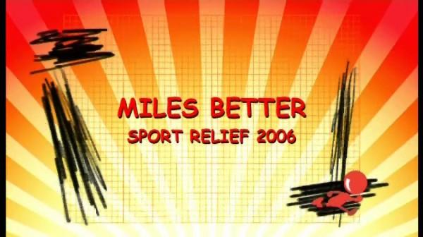 Miles Better: Sport Relief 2006 – Sport Relief 2006