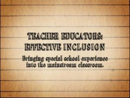 Effective Inclusion – Bringing Special School Experience into the Mainstream Classroom