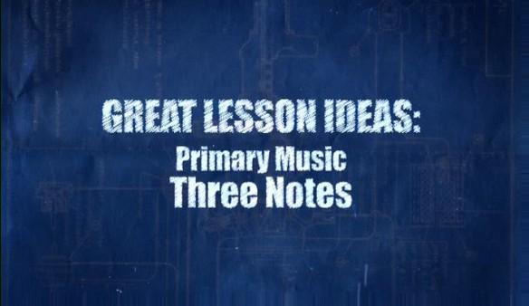 Primary Music – Three Notes