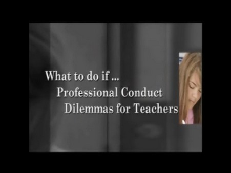Professional Conduct Dilemmas for Teachers