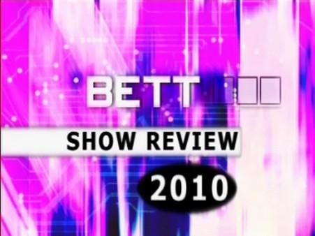 BETT 2010 Review