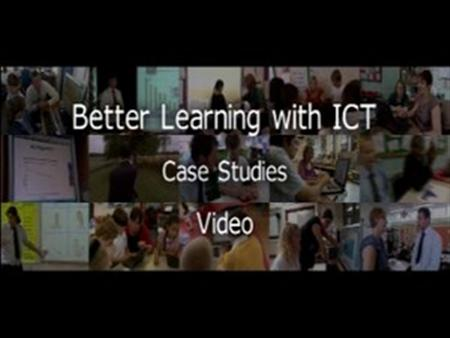 Better Learning with ICT – Case Studies