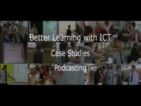 Better Learning with ICT – Case Studies (cut from ICT for the Non-Specialist Podcasting (C2984/003)