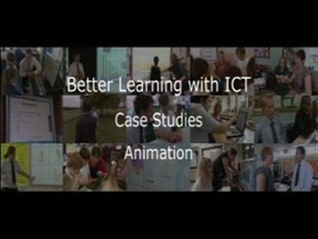 Better Learning with ICT – Case Studies (cut from KS 1/2 Art: 2D Animation  (C0689/001))