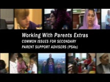 Common issues for Secondary Parent Support Advisors (PSAs)