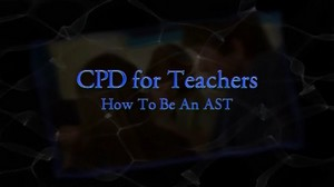 CPD for Teachers – How to be an AST