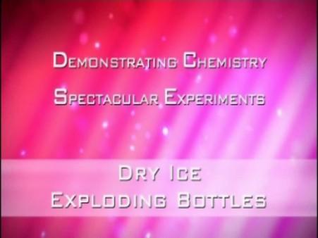 Dry Ice – Exploding Bottles