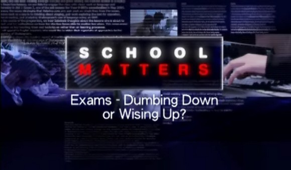 Exams – Dumbing Down or Wising Up?