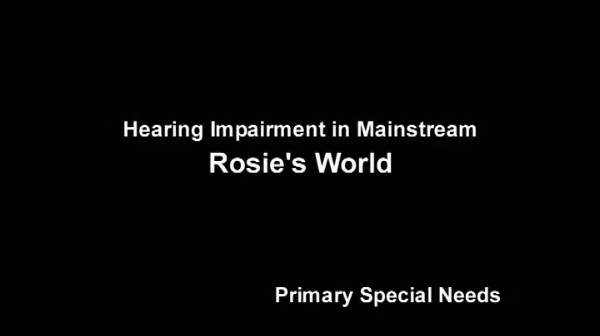 Hearing Impairment in Mainstream – Rosie's World