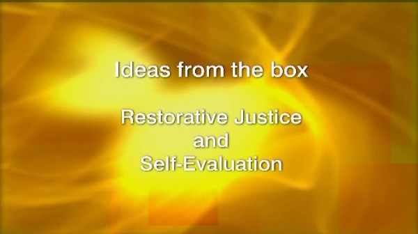 Ideas from the Box: Restorative Justice and Self-Evaluation