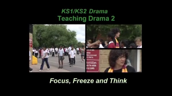 KS1/2 Drama – Teaching Drama: Focus, Freeze and Think