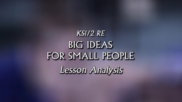KS1/2 RE – Big Ideas for Small People – Lesson Analysis