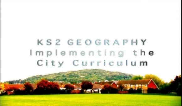KS2 Geography – Implementing the City Curriculum