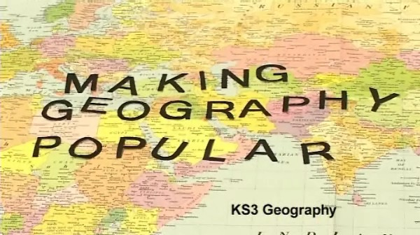 KS3 Geography – Making Geography Popular