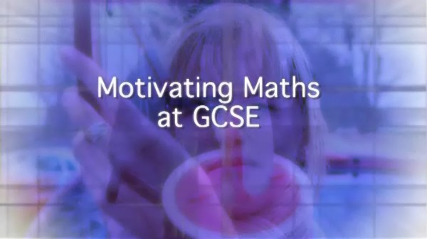 KS3/4 Maths – Motivating Maths at GCSE: Getting Away from the Textbook