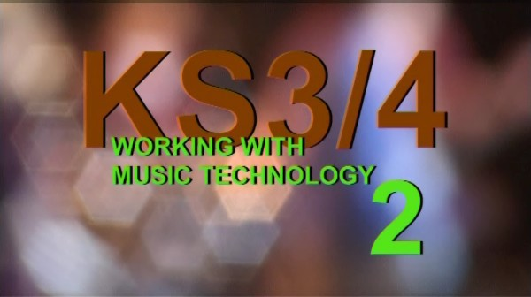 KS3/4 Music – Working with Music Technology 2
