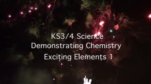 KS3/4 Science – Demonstrating Chemistry: Exciting Elements