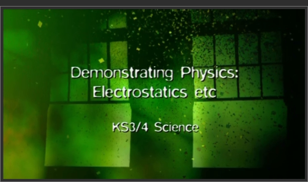KS3/4 Science – Demonstrating Physics: Electrostatics