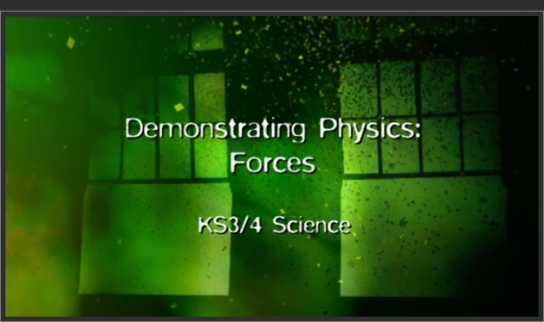 KS3/4 Science – Demonstrating Physics: Forces