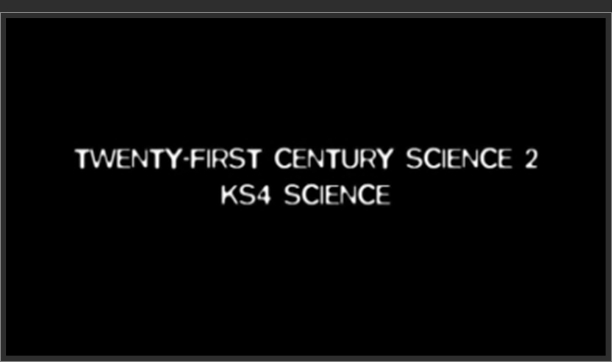 KS4 Science – Twenty-First Century Science 2