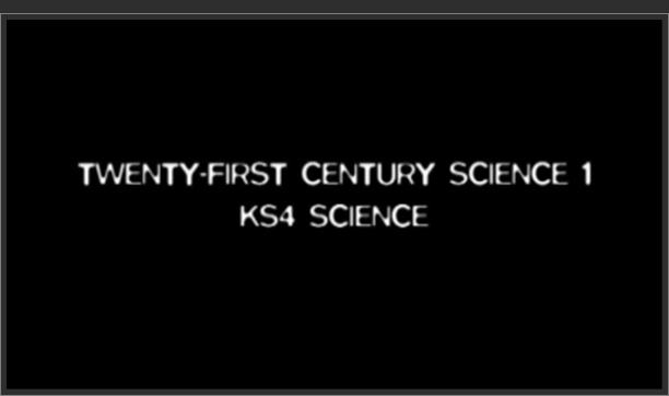 KS4 Science – Twenty-First Century Science 1