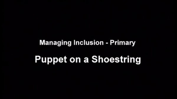 Managing Inclusion – Primary – Puppet on a Shoestring