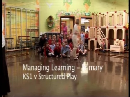 Managing Learning – Primary – KS1 v Structured Play Part 2