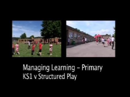Managing Learning – Primary – KS1 v Structured Play Part 1