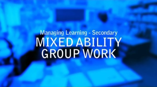 Managing Learning – Secondary – Mixed Ability – Group Work