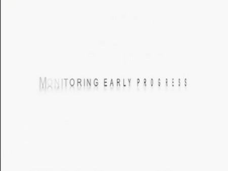 Monitoring Early Progress