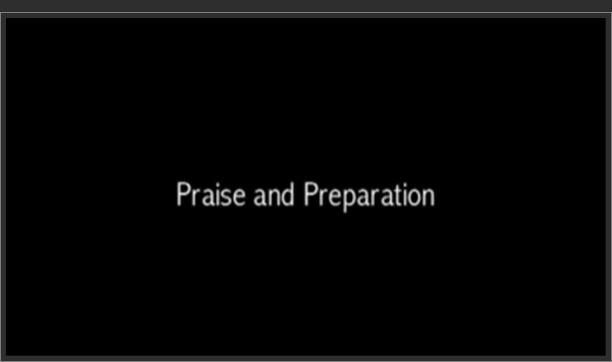 Praise & Preparation
