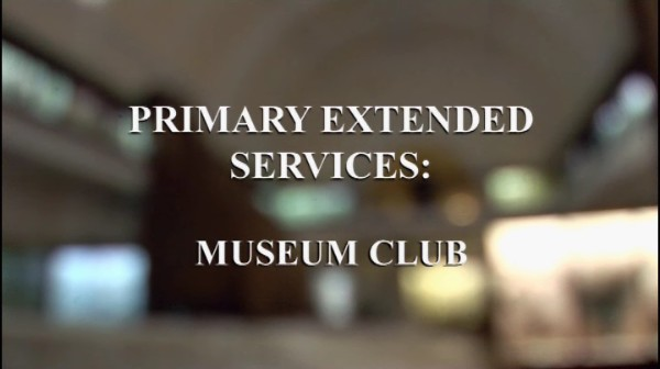 Primary Extended Services – Museum Club