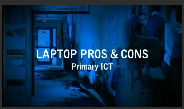 Primary ICT – Laptop Pros and Cons