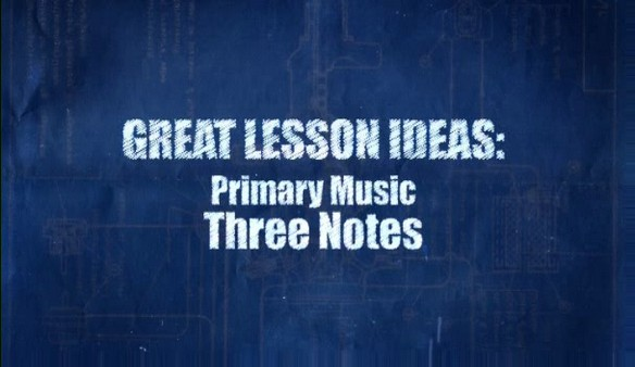 Primary Music – Three Notes