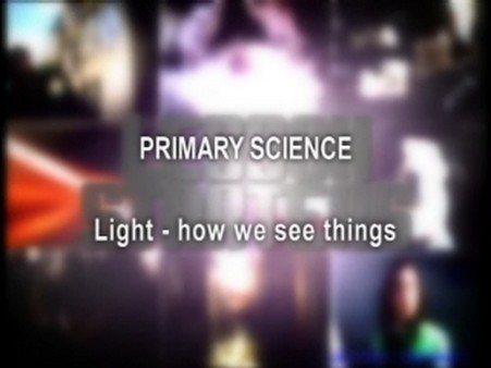 Primary Science: Light – How We See Things