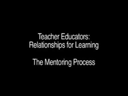 Relationships for Learning – The Mentoring Process