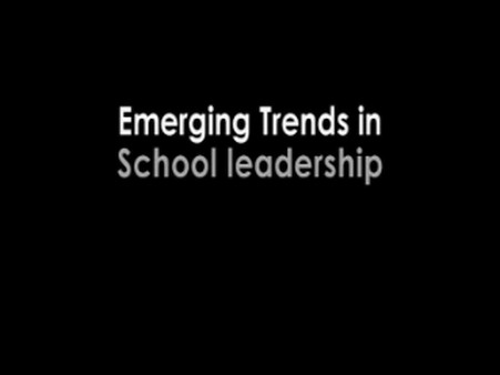 School Leadership – Emerging Trends in Leadership – Monteney & Foxhill Primary Schools Sheffield