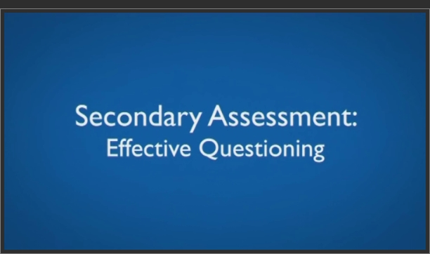 Secondary Assessment – Effective Questioning