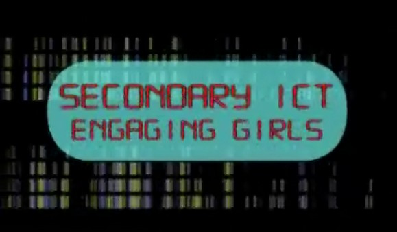 Secondary ICT – Engaging Girls