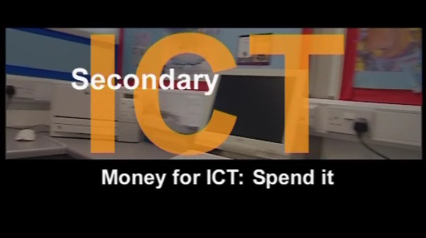 Secondary ICT – Money for ICT: Spend It