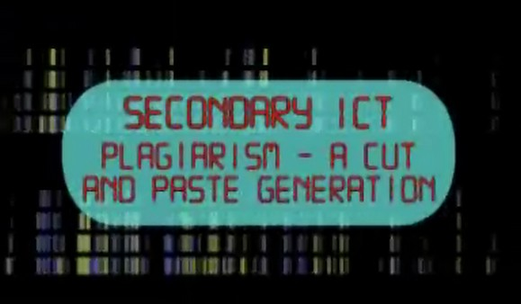 Secondary ICT – Plagiarism – A Cut and Paste Generation