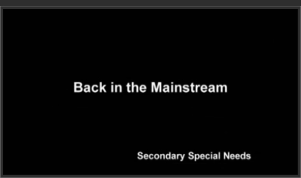 Secondary Special Needs – Back in the Mainstream
