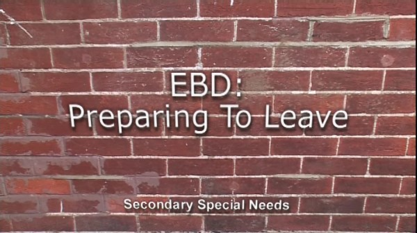 Secondary Special Needs – EBD – Preparing to Leave